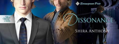 Dissonance - Coming to Dreamspinner Press August 8, 2014.