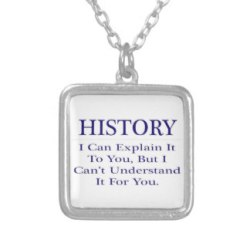 history_teacher_joke_explain_not_understand_necklace-r66ede6a34ff44eeaa913890a6d3ae857_fkob8_8byvr_324