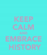 keep-calm-and-embrace-history-1