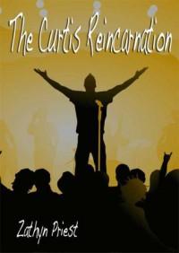 The Curtis Reincarnation